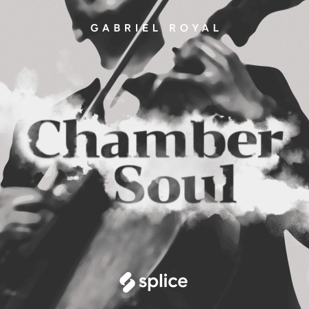 Splice Originals – Chamber Soul with Gabriel Royal Cover