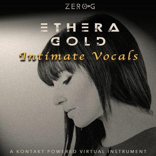 Zero-G – ETHERA Gold Intimate Vocals (KONTAKT) Crack Free Download